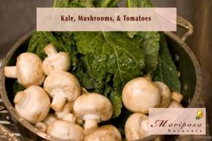 Kale, Mushrooms, & Tomatoes