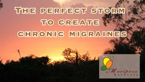 The Perfect Storm - Chronic Migraines