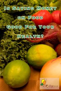 Saving Money on Food - Good Idea or Not?