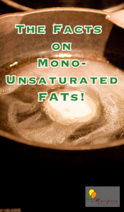 The Facts On Mono-Unsaturated Fats (MUFAs)