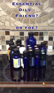 Essential Oils: Friend? Or Foe?