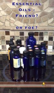 Essential Oils: Friend? Or Foe?